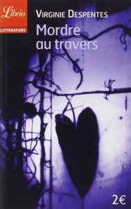 Virginie Despentes, Mordre au Travers