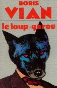 Boris Vian Le Loup-Garou