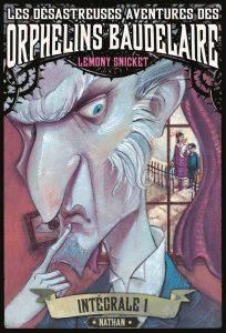 Lemony Snicket Les Désastreuses Aventures des Orphelins Baudelaire