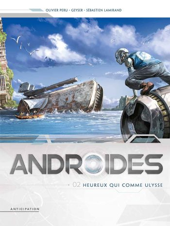 Olivier Peru Androides Tome 2