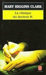Mary Higgins Clark, La Clinique du Docteur H