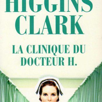 Mary Higgins Clark, La Clinique du Docteur H2