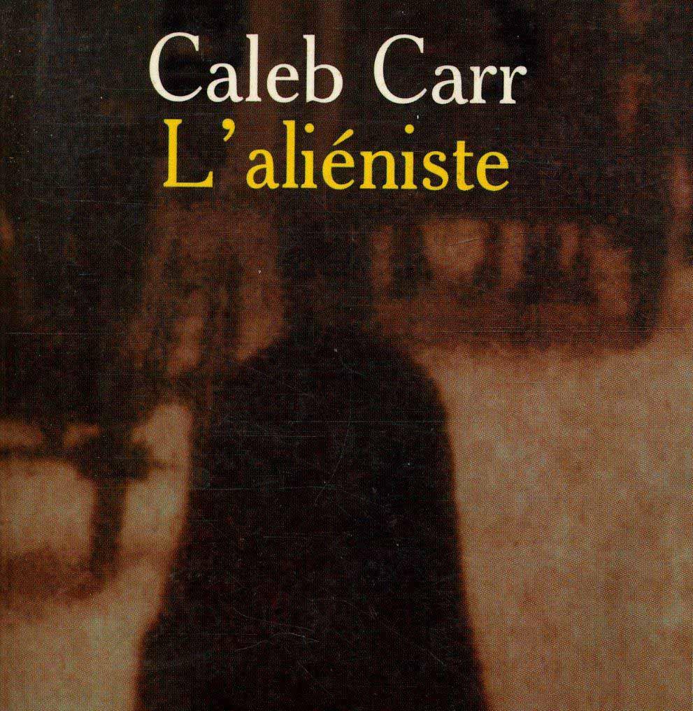 Caleb Carr, L'Aliéniste