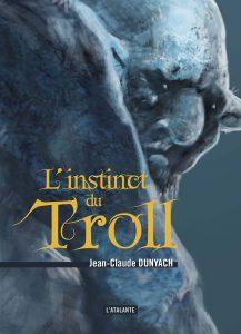 Jean-Claude Dunyach, L'instinct du Troll