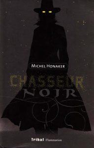 Michel Honaker, Chasseur Noir2