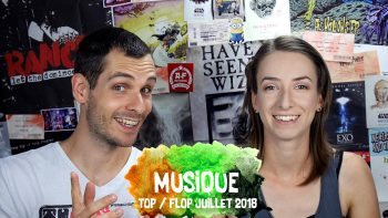 Vidéo Top Flop Juillet 2018